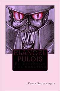 Elangel Pulois el detective y el monstruo
