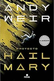 Proyecto Hail Mary – Andy Weir